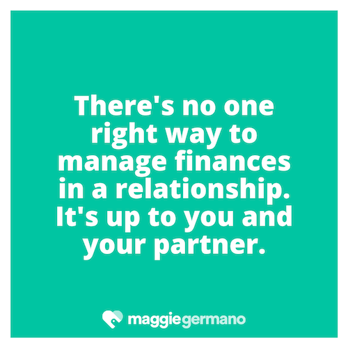There's no one right way to manage finances in a relationship. It's up to you and your partner.png